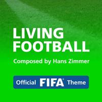 Hans Zimmer Lorne Balfe - Living Football (Official Fifa Theme)
