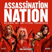 Ian Hultquist - Assassination Nation